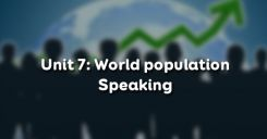 Unit 7: World Population - Speaking