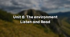 Unit 6: The environment - Listen and Read
