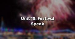 Unit 13: Festival - Speak