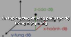 Ôn tập chương 3 Phương pháp tọa độ trong mặt phẳng