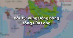 Bài 35: Vùng Đồng bằng sông Cửu Long