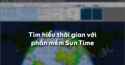 Tìm hiểu thời gian với phần mềm Sun Times