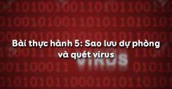 Bài thực hành 5: Sao lưu dự phòng và quét virus
