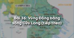 Bài 36: Vùng Đồng bằng sông Cửu Long (tiếp theo)