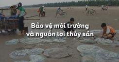 Bài 56: Bảo vệ môi trường và nguồn lợi thủy sản