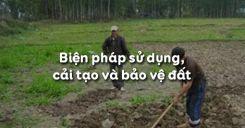 Bài 6: Biện pháp sử dụng, cải tạo và bảo vệ đất