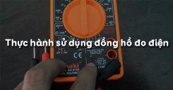 Bài 4: Thực hành sử dụng đồng hồ đo điện