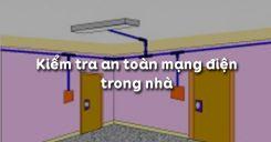 Bài 12: Kiểm tra an toàn mạng điện trong nhà