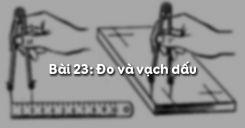 Bài 23: Đo và vạch dấu
