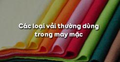 Bài 1: Các loại vải thường dùng trong may mặc