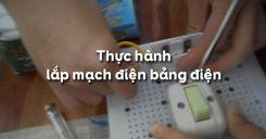 Bài 6: Thực hành lắp mạch điện bảng điện