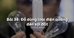 Bài 38: Đồ dùng loại điện quang. Đèn sợi đốt