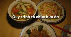 Bài 22: Quy trình tổ chức bữa ăn