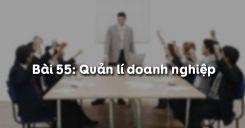 Bài 55: Quản lí doanh nghiệp