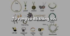 Từ vựng về đồ trang sức trong tiếng Anh