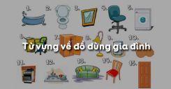 Từ vựng về đồ dùng gia đình trong tiếng Anh