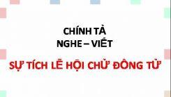 Chính tả Nghe - viết: Sự tích lễ hội Chử Đồng Tử