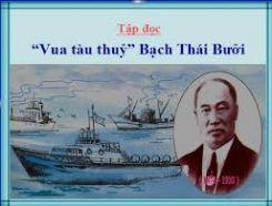 Tập đọc: Vua tàu thủy Bạch Thái Bưởi