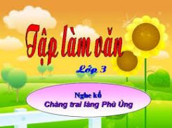 Tập làm văn Nghe - kể: Chàng trai làng Phù Ủng