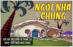 Chính tả Nghe - viết: Ngôi nhà chung