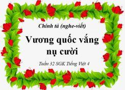 Chính tả Nghe - viết: Vương quốc vắng nụ cười