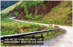 Chính tả Nghe - viết: Trên đường mòn Hồ Chí Minh