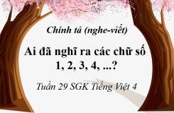 Chính tả Nghe - viết: Ai đã nghĩ ra các chữ số 1, 2, 3, 4...?