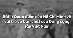 Bài 1: Quan điểm của Hồ Chí Minh về vai trò và bản chất của Đảng cộng sản Việt Nam