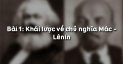 Bài 1: Khái lược về chủ nghĩa Mác - Lênin