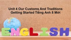 Unit 4: Our Customs And Traditions - Getting Started