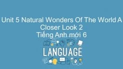 Unit 5: Natural Wonders Of The World - A Closer Look 2