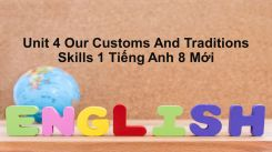 Unit 4: Our Customs And Traditions - Skills 1