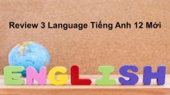 Review 3: Unit 6 - 7- 8 - Language