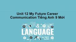 Unit 12: My Future Career - Communication