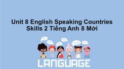 Unit 8: English Speaking Countries - Skills 2