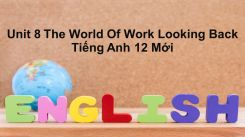Unit 8: The World Of Work - Looking Back