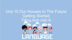 Unit 10: Our Houses In The Future - Getting Started