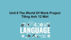 Unit 8: The World Of Work - Project