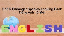 Unit 6: Endanger Species - Looking Back