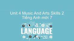 Unit 4: Music And Arts - Skills 2
