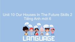 Unit 10: Our Houses In The Future - Skills 2