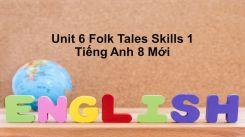 Unit 6: Folk Tales - Skills 1
