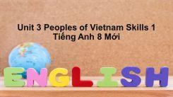 Unit 3: Peoples Of Vietnam - Skills 1