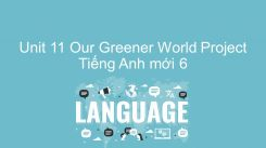 Unit 11: Our Greener World - Project