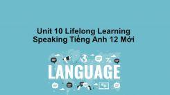 Unit 10: Lifelong Learning - Speaking