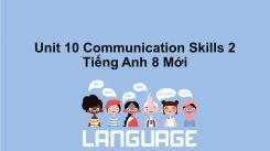 Unit 10: Communication - Skills 2
