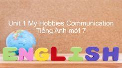 Unit 1: My Hobbies - Communication