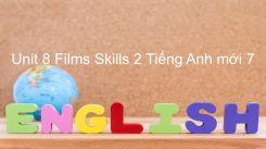 Unit 8: Films - Skills 2