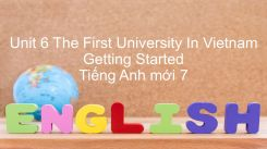 Unit 6: The First University In Vietnam - Getting Started