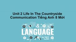 Unit 2: Life In The Countryside - Communication